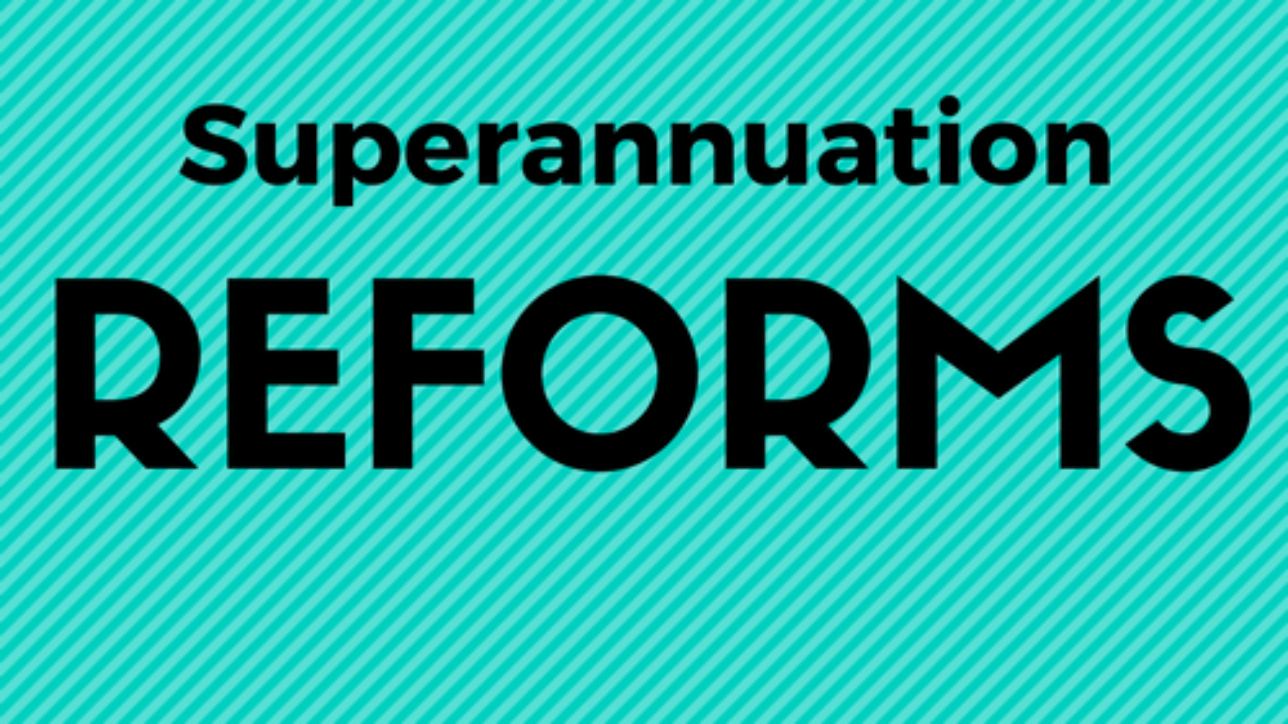 Superannuation Reform